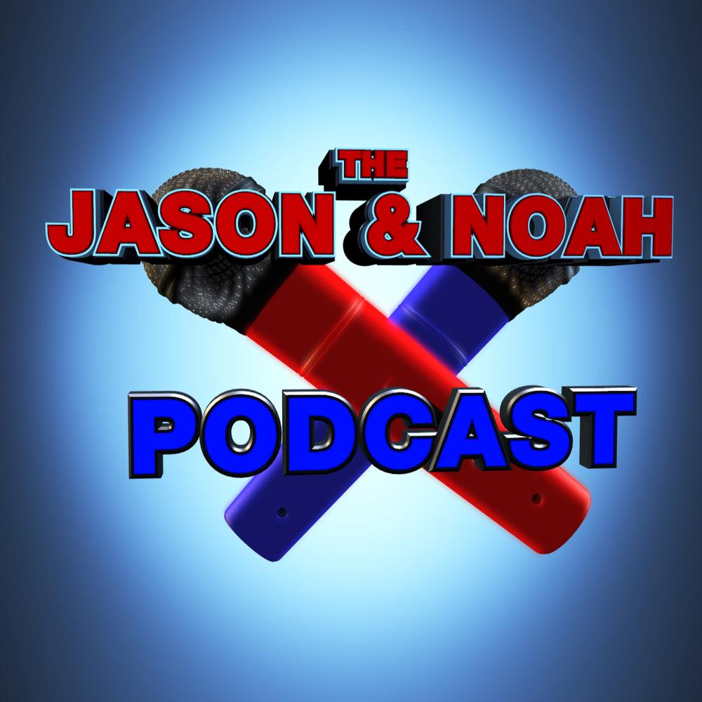 The Jason And Noah Podcast.jpg