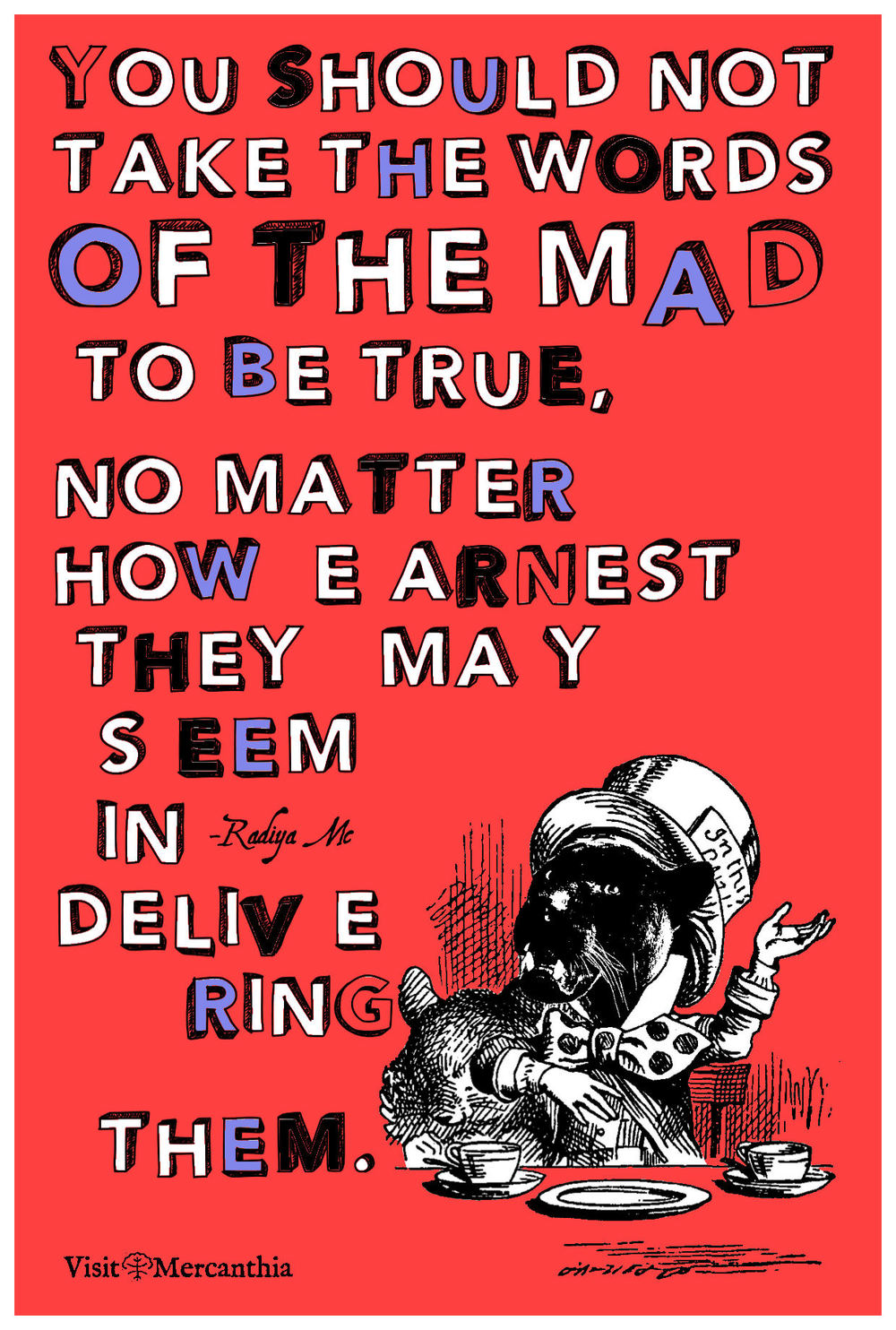 Words of the mad...
