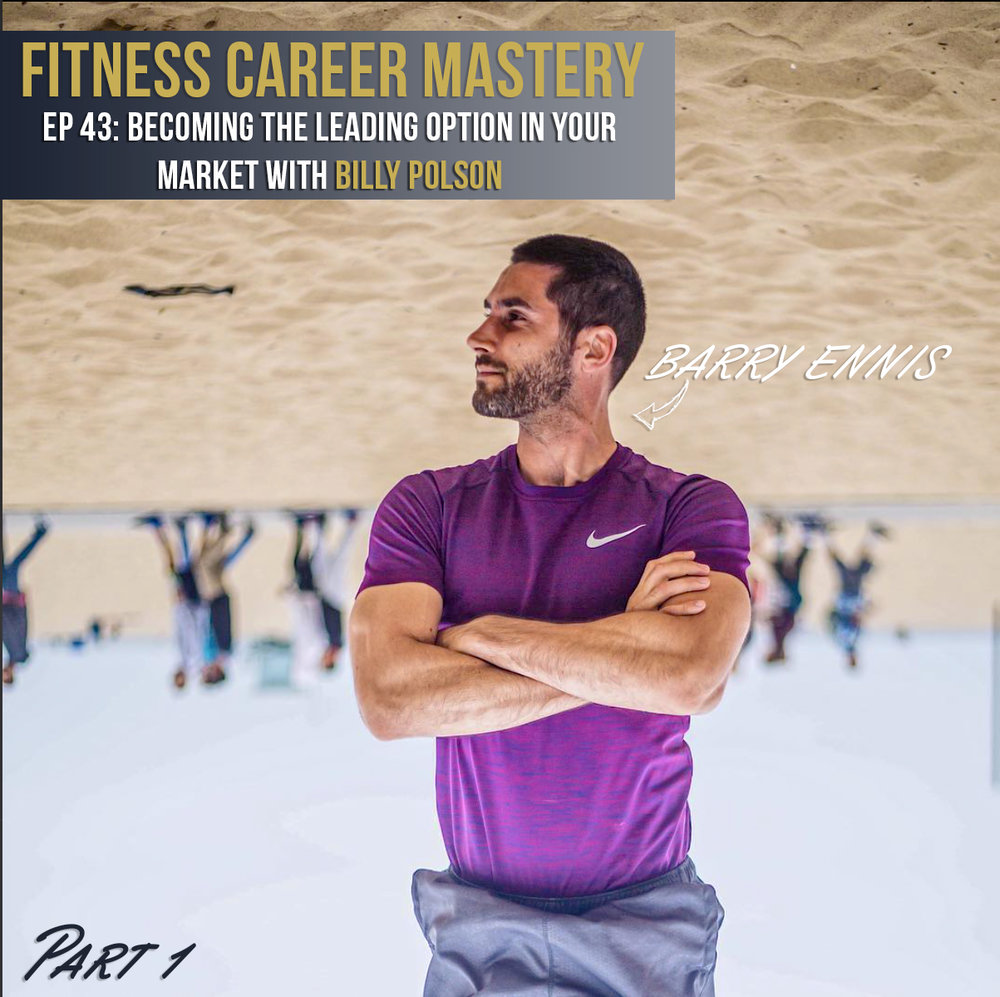 BARRY ENNIS episode 43 part 1 mastery become leading option fitness business market.jpg