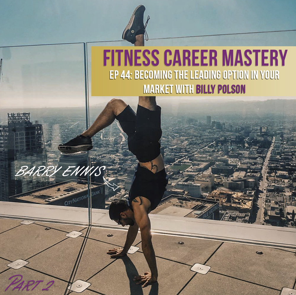 BARRY Ennis Billy Polson Podcast Become Leader Fitness Business Market.jpg