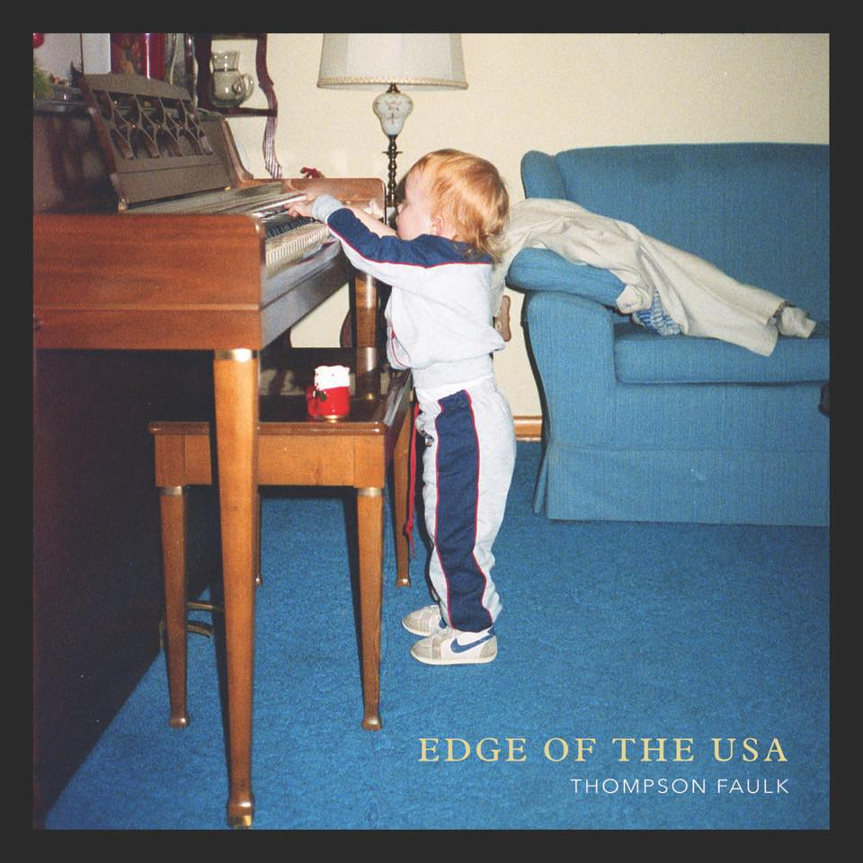 "Thompson Faulk - ""Edge Of The USA""  Producer/Engineer/Mixing"