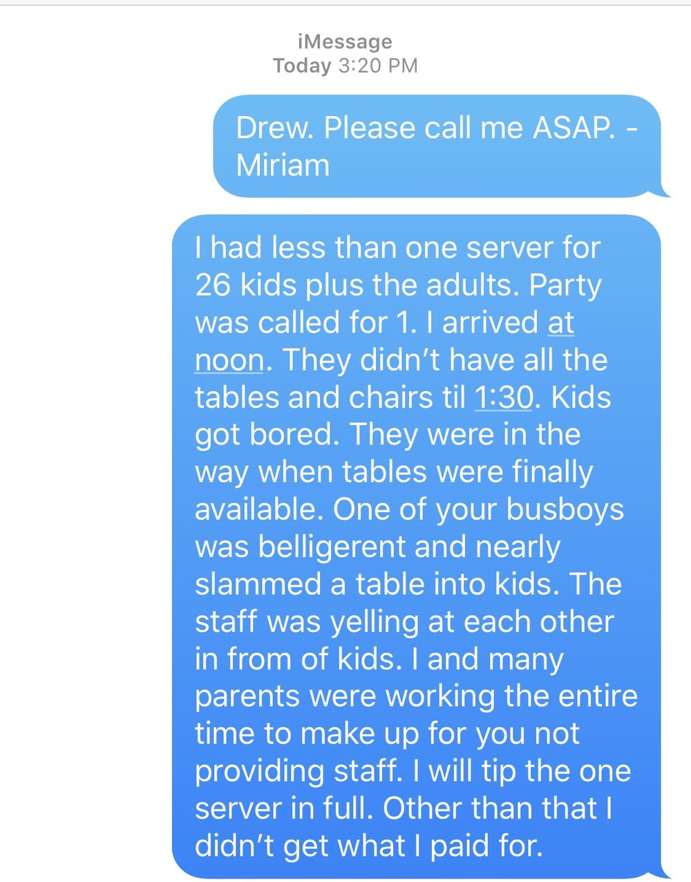 Here is the text that I sent to the manager when the party ended.