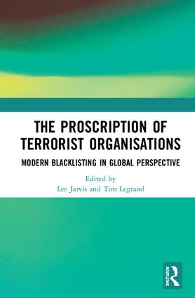 The Proscription of Terrorist Organisations: Modern Blacklisting in Global Perspective. Routledge (with Lee Jarvis)