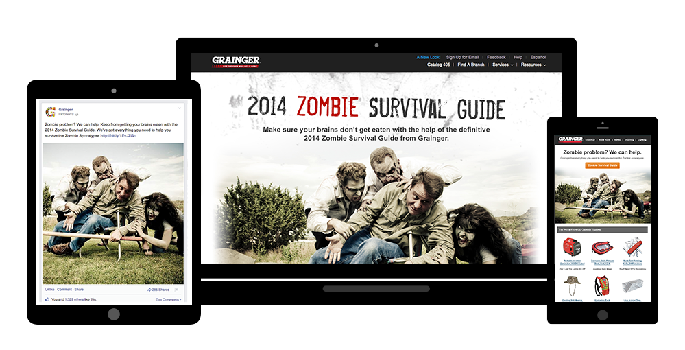 In partnering with Grainger, we concepted and managed a cross-channel 'zombie survival guide' campaign as a lighthearted, fun way to highlight Grainger's massive product catalog framed within a pop culture context.
