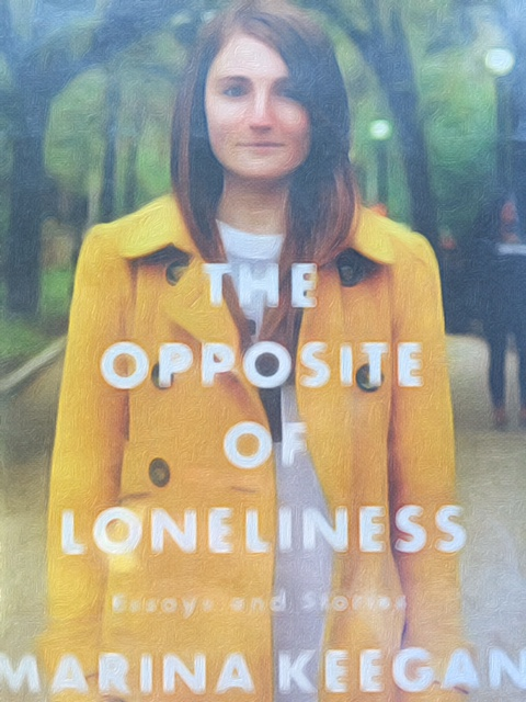 What I Read: The Opposite of Loneliness