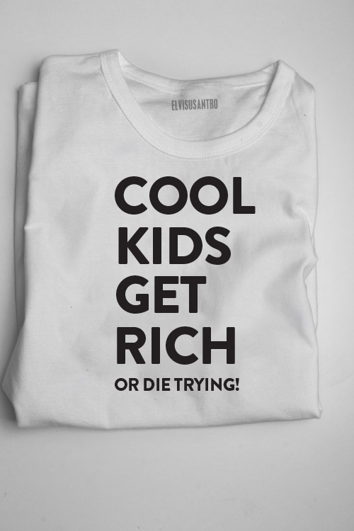 dopeshirt :     Cool Kids get rich or die trying