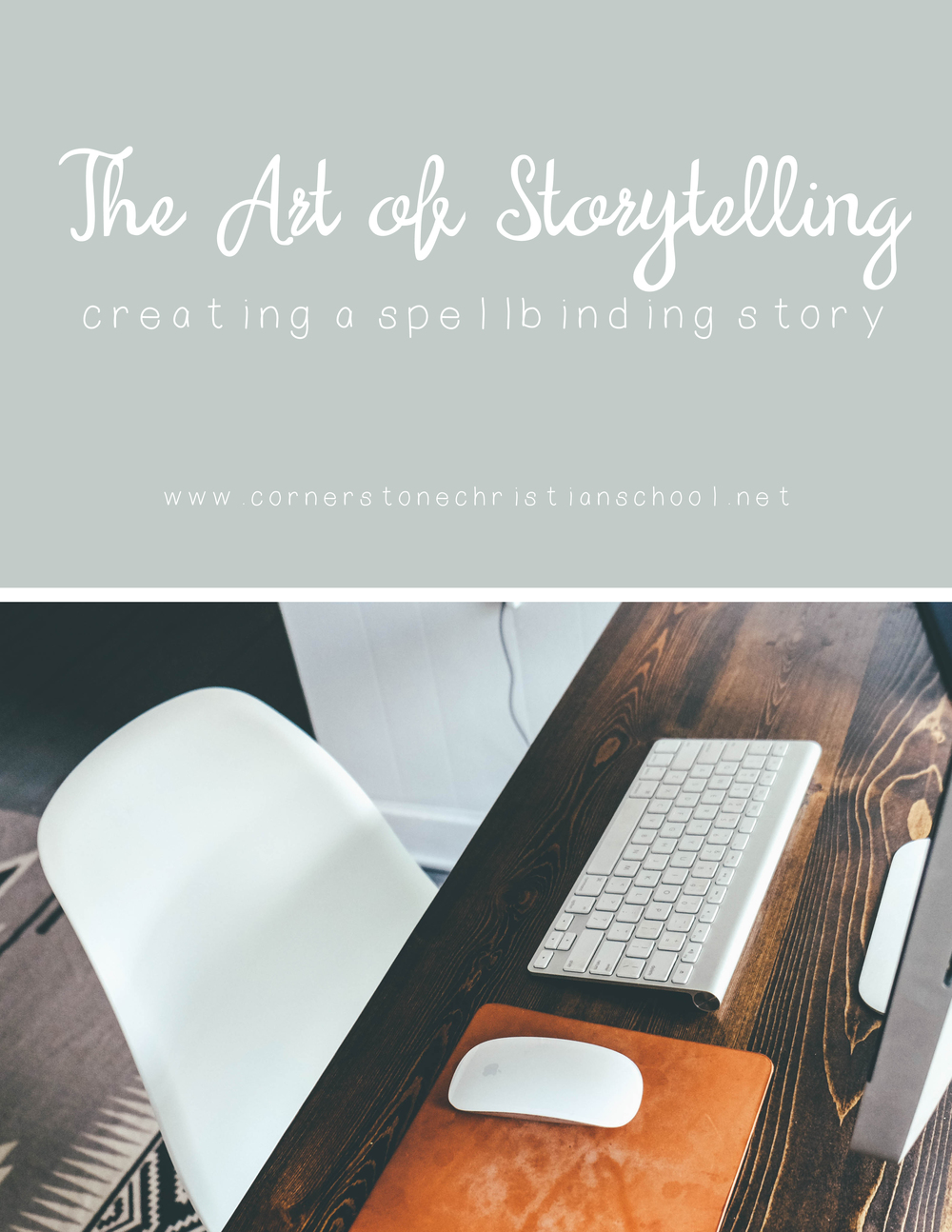The Art of Storytelling // www.cornerstonechristianschool.net