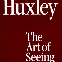 The Art of Seeing - Book by Aldous Huxley