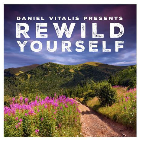 REWILD YOURSELF PT1