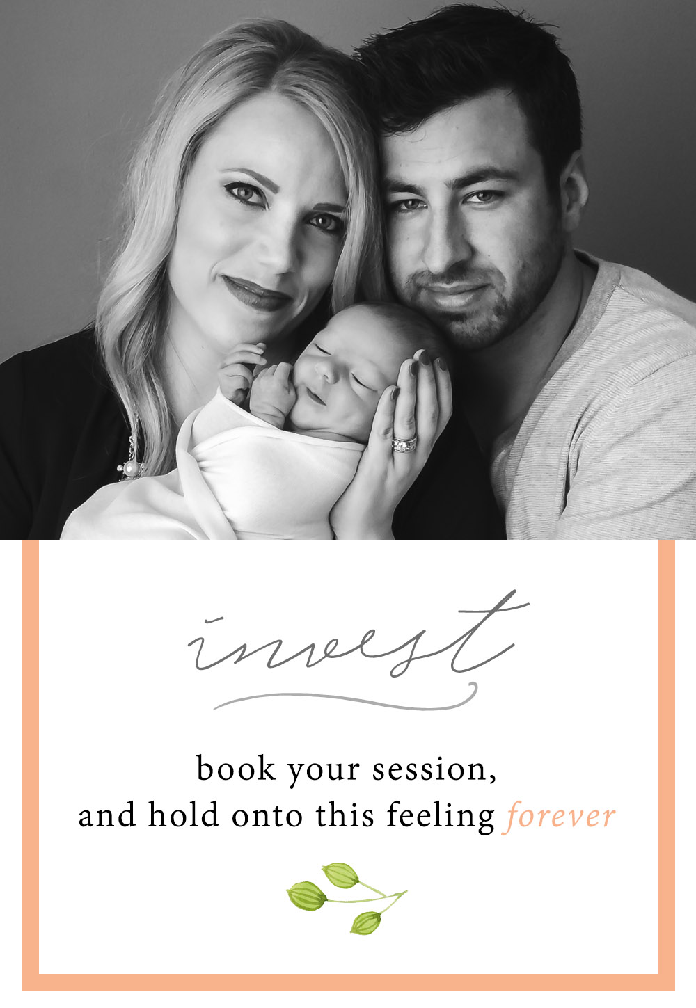 book your newborn session, and hold onto this feeling forever