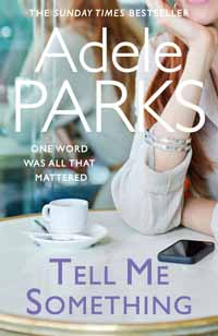 Tell Me Something by Adele Parks
