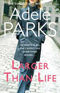 Large than Life by Adele Parks
