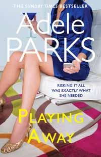 Playing Away by Adele Parks