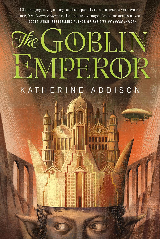 The Goblin Emperor av Katherine Addison aka Sarah Monette