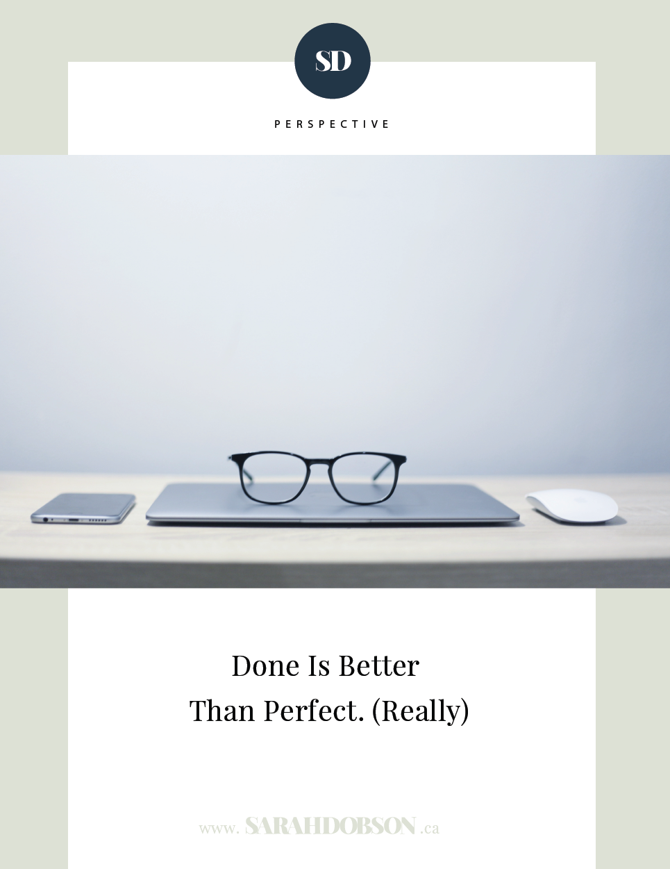 Done is better than perfect. (Really)
