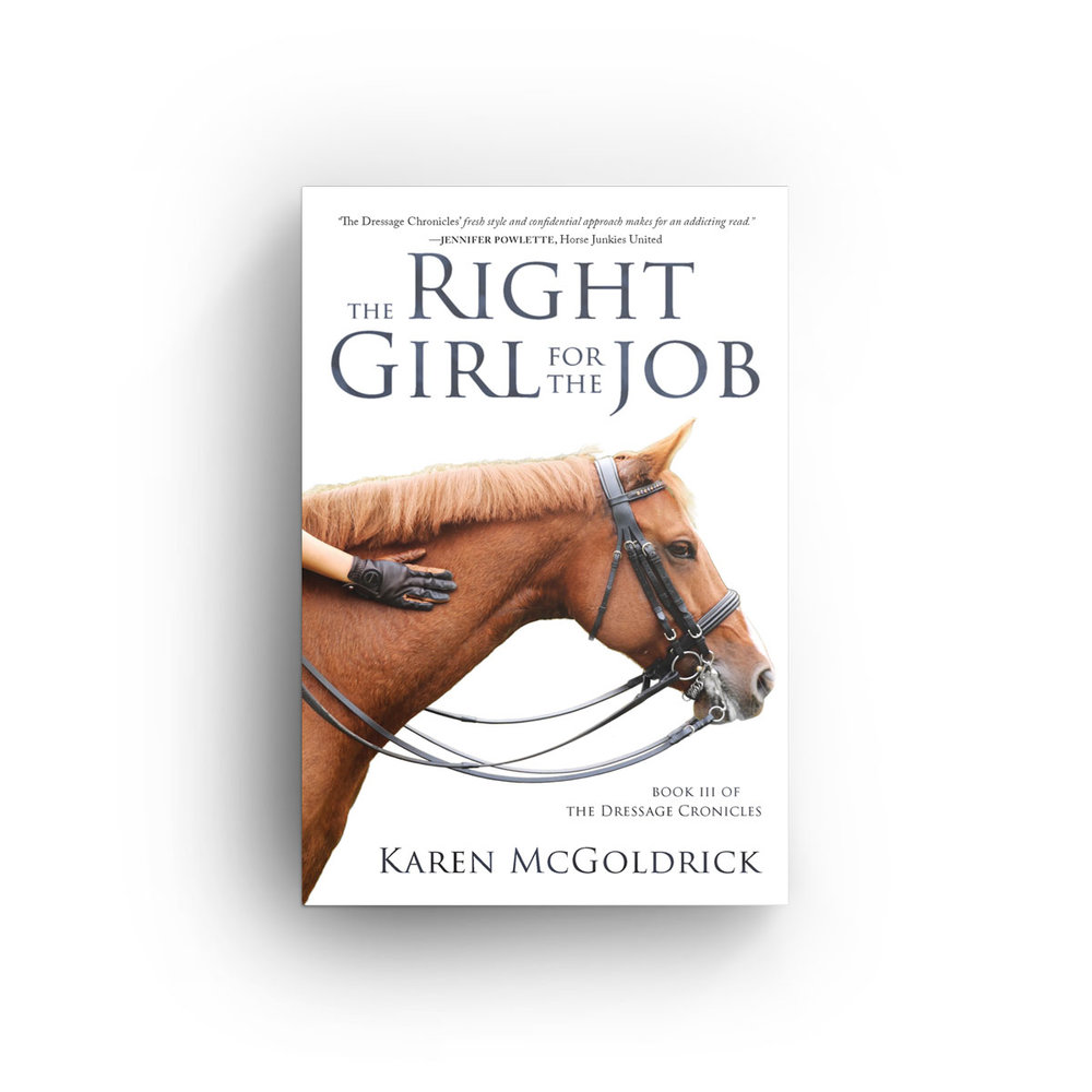 0758f09dd The Right Girl for the Job (Book III of The Dressage Chronicles)