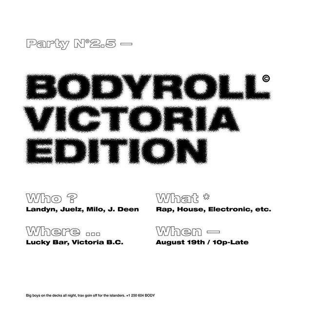 B O D Y R O L L  N°2.5 🏍VIC EDIT🏍  AUG.19TH   @luckybaryyj  #yvr #yvrmusic #bodyroll #victoria #yyjevents #yyjmusic #holysmokesmusic #rookmilo #juelz #landyn #twopointfive #electronic #trap #rap #luckybar #grime #yvrtoyyj