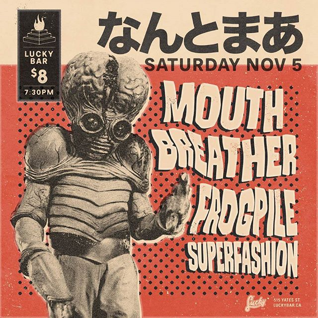 NEXT SHOW ~ NOV 5TH ~ just 3 days before the world ends ~ - - - #yyj #yyjmusic #holysmokesmusic #luckybar #mouthbreather #frogpile #yvr #yvrmusic #superfashion #luckybar #endoftheworld #uselection #beer #livemusic #concertposter #japanese #aliens #smokes