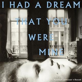 Hamilton Leithauser + Rotsam - I Had A Dream That You Were Mine