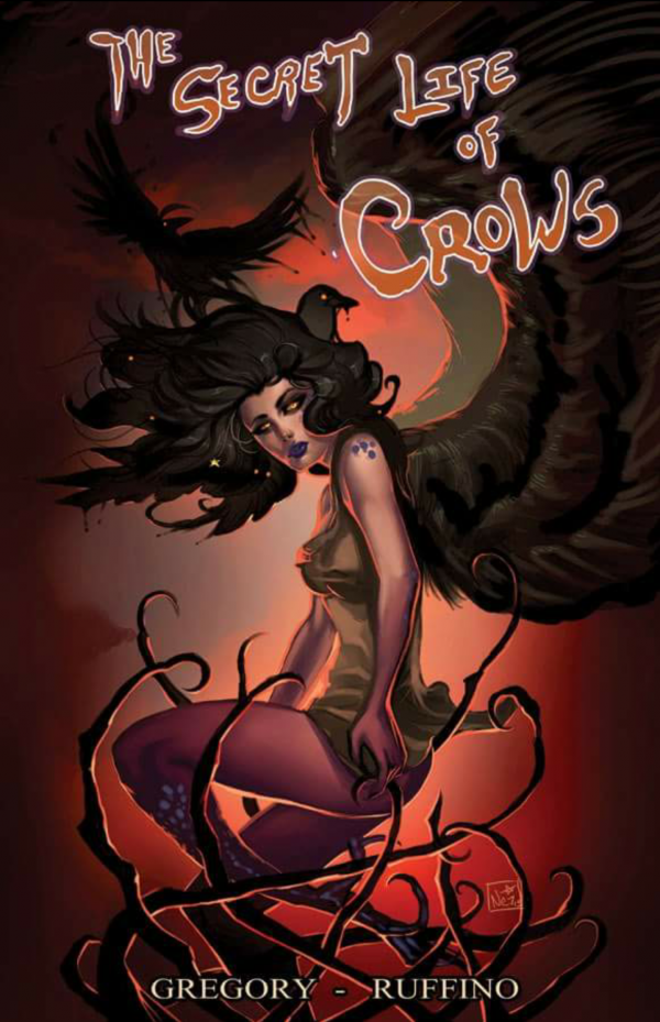 The Secret Life Of Crows by Raven Gregory and Nei Ruffino.