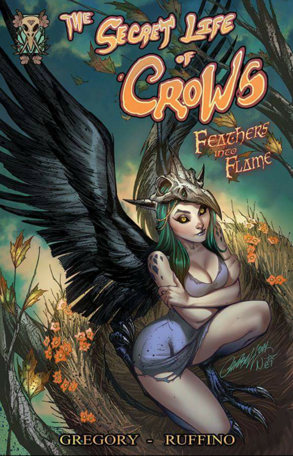 The Secret Life Of Crows: Feather Into Flame by Raven Gregory and Nei Ruffino.
