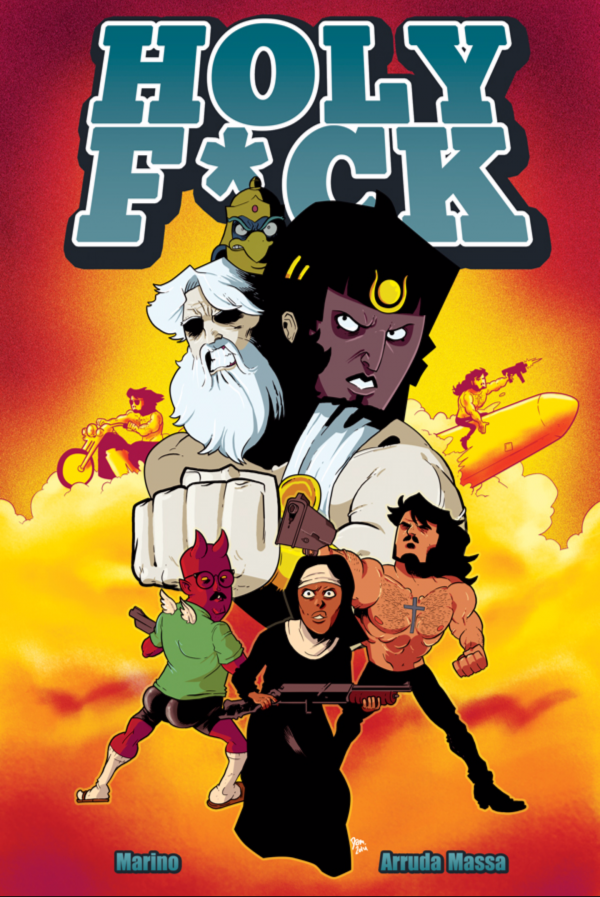 Holy F*ck TPB by Nick Marino and Daniel Arruda Massa.
