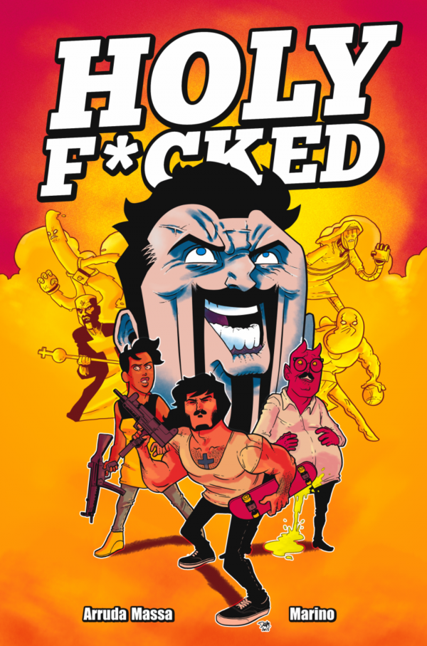 Holy F*cked TPB by Nick Marino and Daniel Arruda Massa.