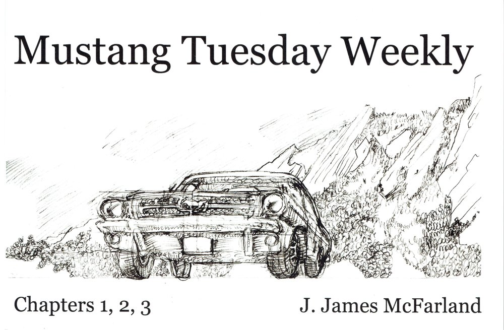 Mustang Tuesday Weekly chapters 1, 2, & 3 by J. James McFarland.