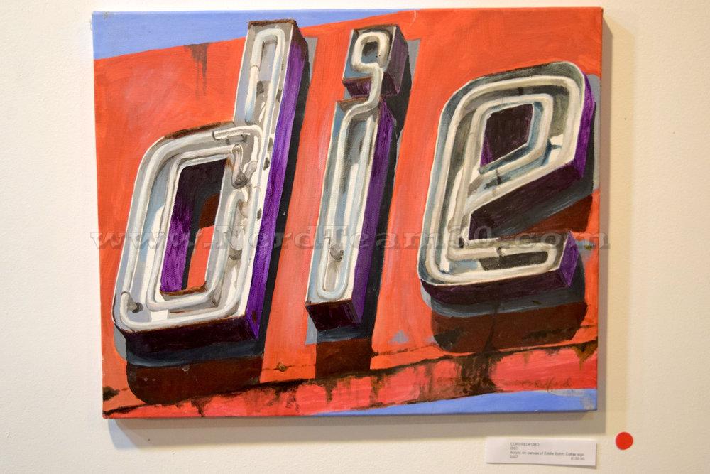 "Cori Redford ""DIE!"" Acrylic on canvas of Eddie Bohm Colfax sign 2007   $150"