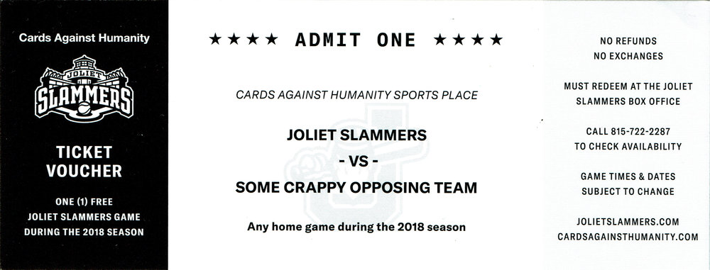 A ticket to a Joliet Slammers game, courtesy of CAH.