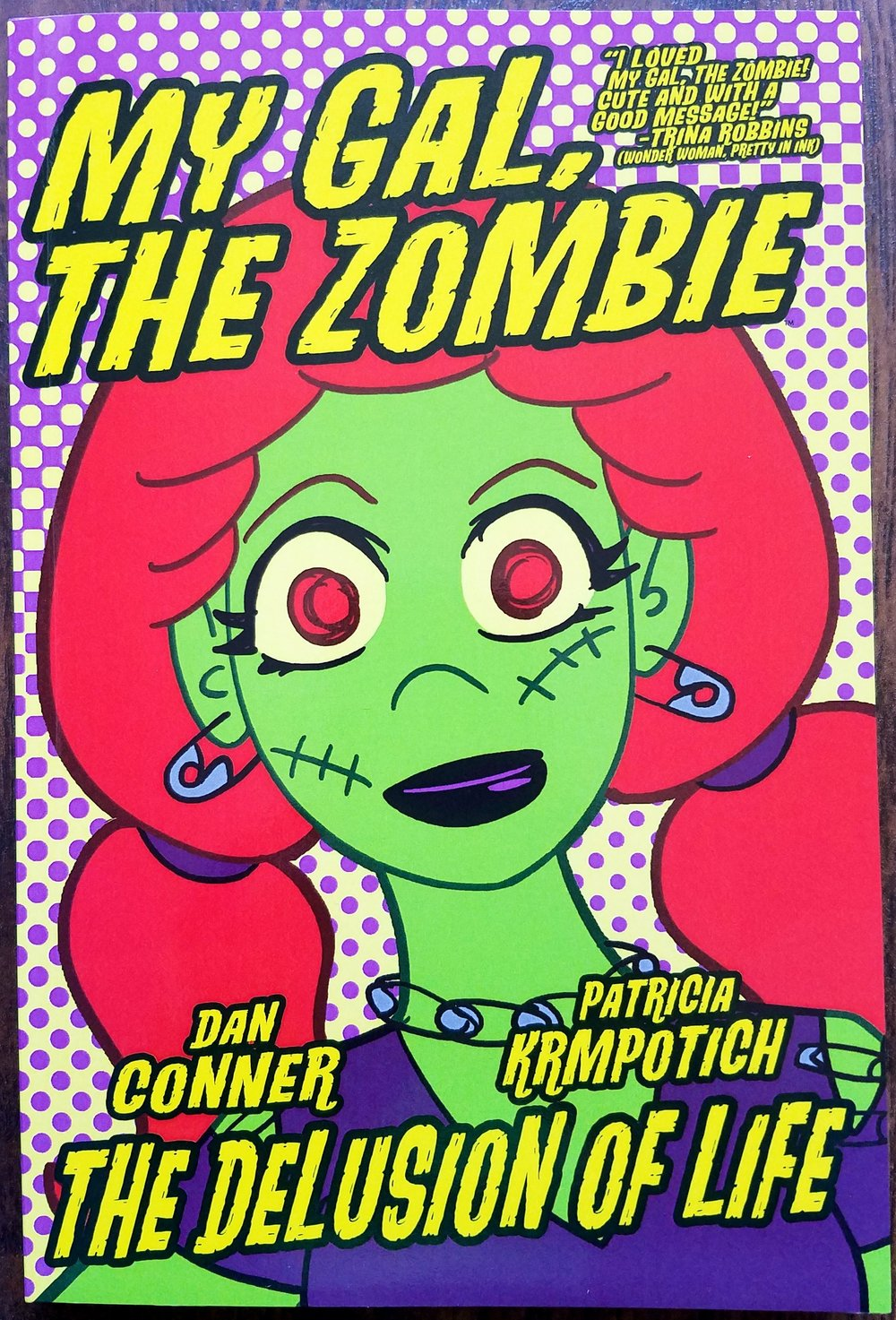 My Gal the Zombie: The Delusional Life  - by  Dan Conner  &  Patricia Krmpotich .