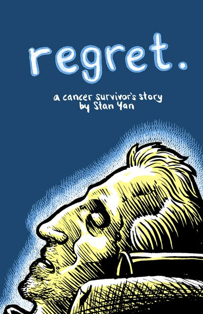 Regret: A Cancer Survivor's Story , by  Stan Yan .