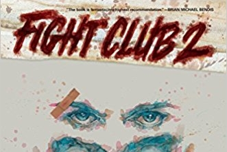 The Ol' One-Two Mind Punch: A Review of Chuck Palahniuk's Fight Club 2 (with mild spoilers)   Written by O'Brian Gunn