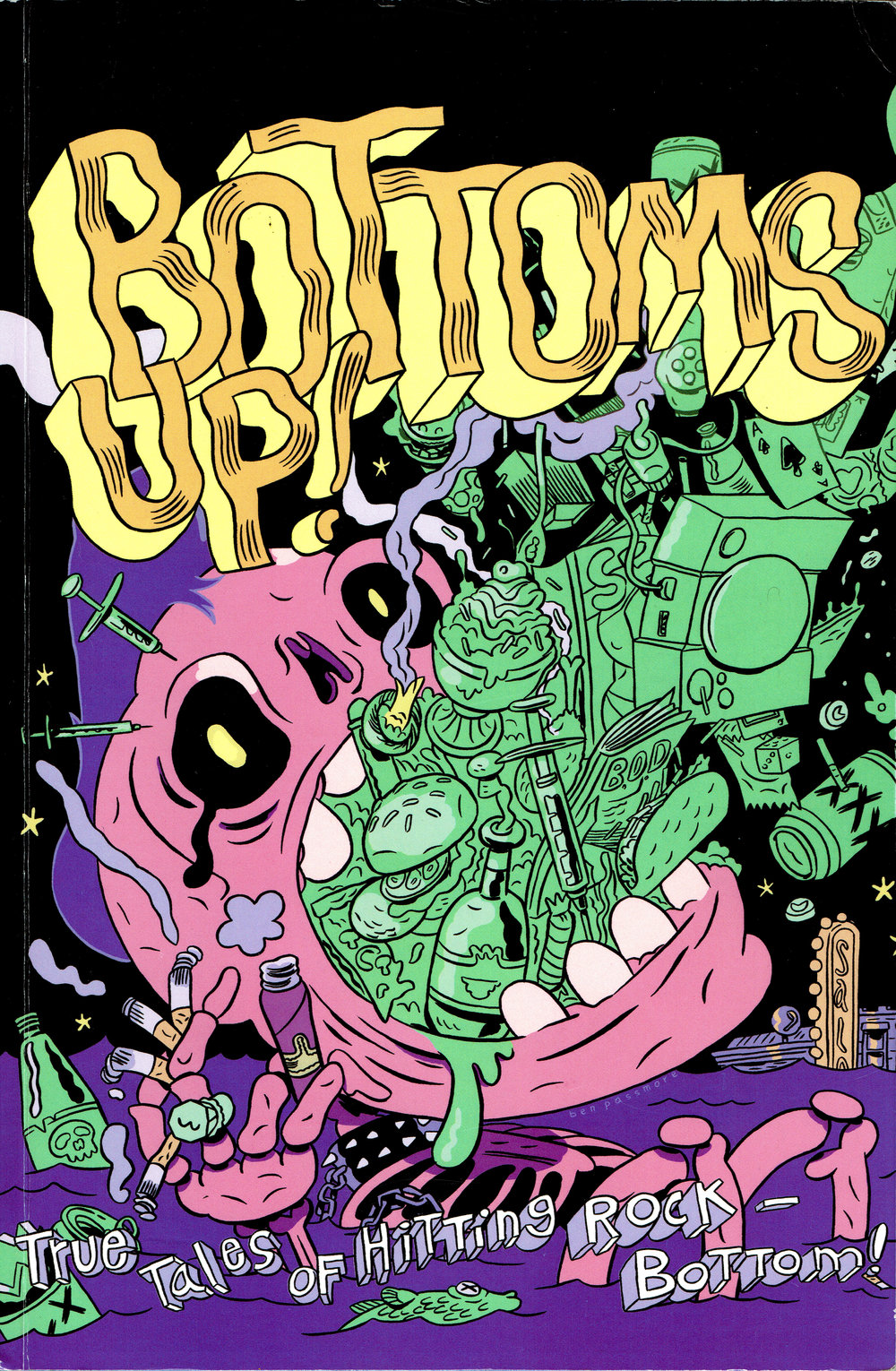Bottoms Up: True Tales of Hitting Rock-Bottom (2017), front cover by  Ben Passmore .