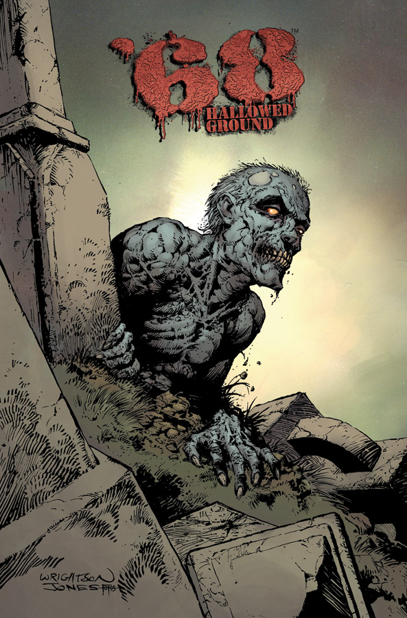 '68: Hallowed Ground (2013) #1 Variant, cover by Berni Wrightson, Kelly Jones, & Jay Fotos.