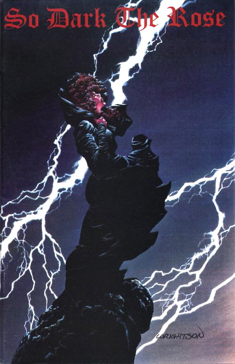 So Dark the Rose (1995) #1, cover by Berni Wrightson.