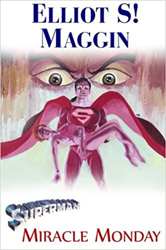 Superman: Miracle Monday, a novel written by Elliot S! Maggin.