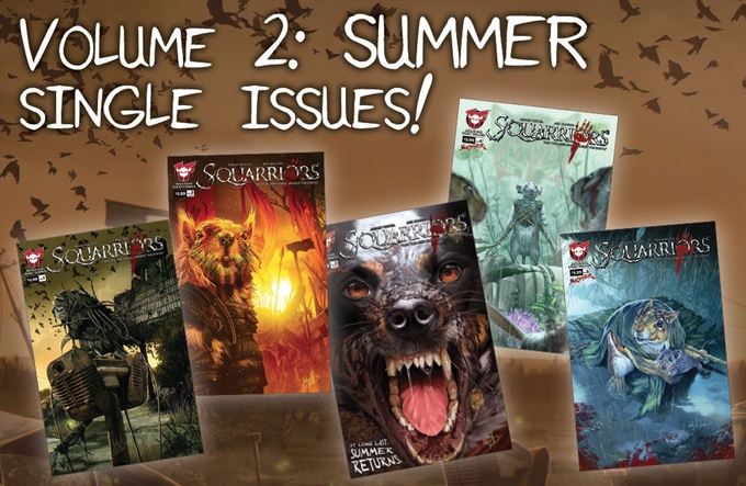 …. or order the entire  Squarriors: Summer  series in single issues!