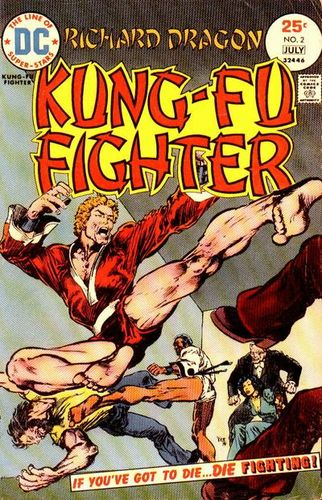Richard Dragon Kung-Fu Fighter (1975) #2, cover penciled by Alan Weiss & inked by Al Milgrom.