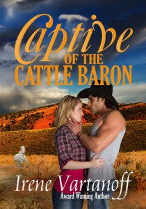 Captive of the Cattle Baron, a novel written by Irene Vartanoff.