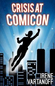 Crisis At Comicon, a novel written by Irene Vartanoff.