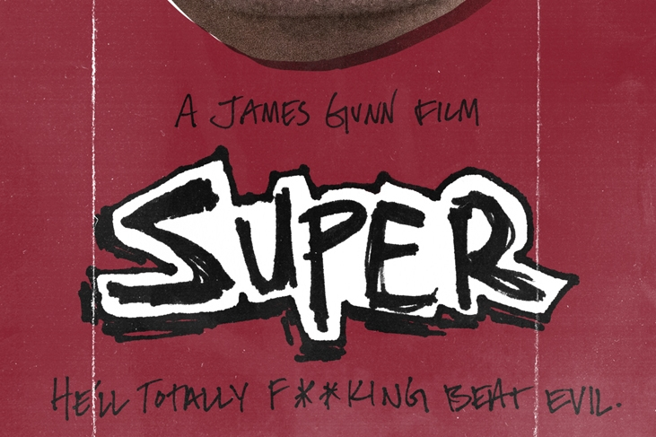 That One Time Crime (and James Gunn) Shut up and Took a Long, Hard Look at Itself - A Review of Super, Directed by James Gunn   Written by O'Brian Gunn