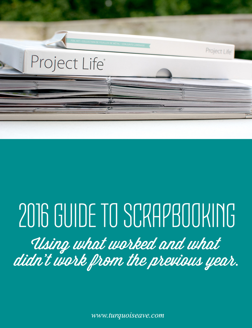 Pin This: A comprehensive guide to scrapbooking in the new year using what worked and what did not work in the year past.
