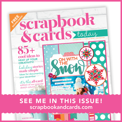 Pocket Page Contributor for the 2016 Winter Issue of Scrapbook and Cards Today Magazine.