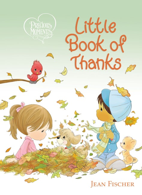 Precious Moments Little Book of Thanks, a Tommy Nelson children's book by Jean Fischer.