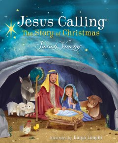 Jesus Calling: The Story of Christmas by Sarah Young | A Children's Christmas Story and Picture Book