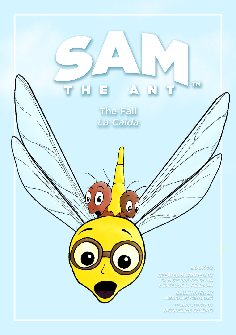 - Book 3 of the Sam the Ant® Book Series.