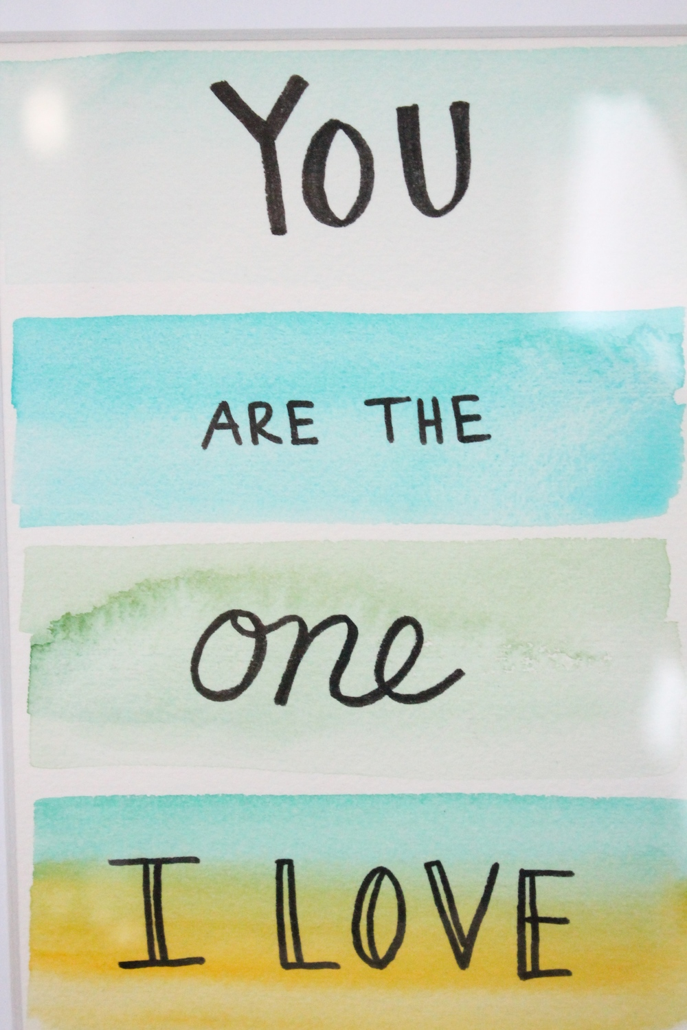 Hand made watercolor saying by Tessie Fay.