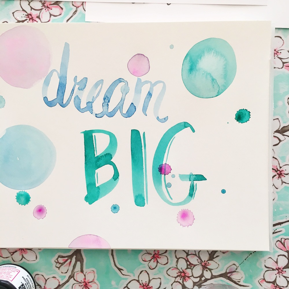 Dream Big Watercolor by Tessie Fay