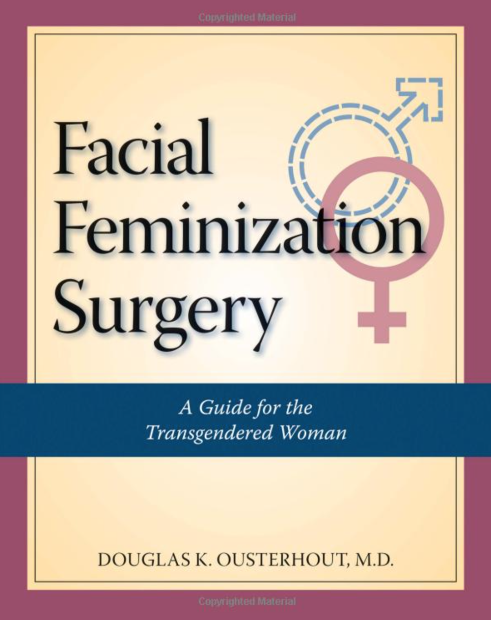 "Dr. Ousterhout's book ""Facial Feminization Surgery"""